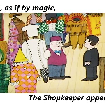 Mr Benn. As if by magic the shopkeeper appeared by markstones