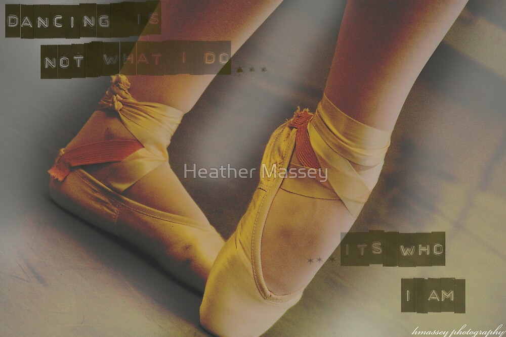 Dancing Is Who I Am by Heather Massey