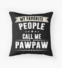 My favorite People Call Me PawPaw Throw Pillow