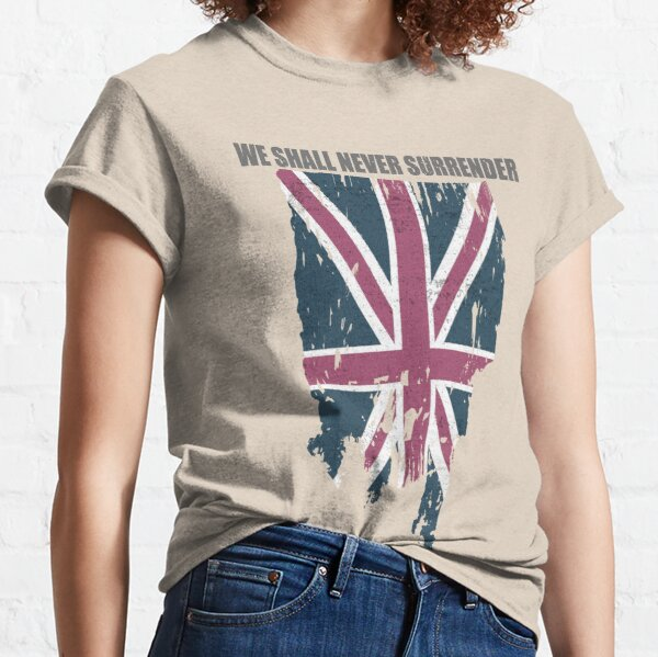 We shall never surrender Classic T-Shirt