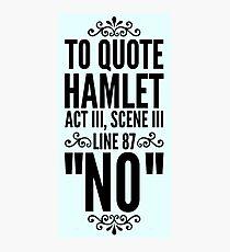NO - Hamlet Shakespeare Quote Photographic Print
