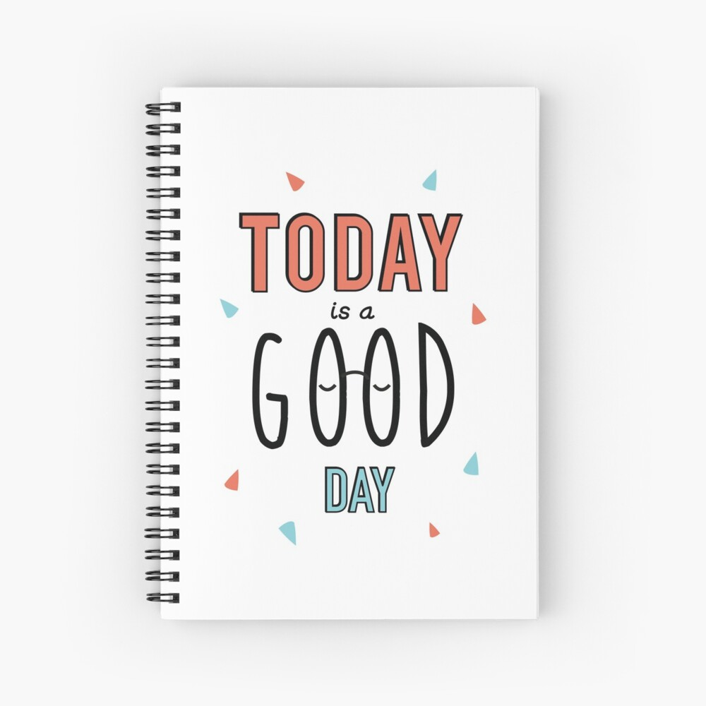 Cahier à spirale «Today is a good day!»