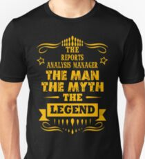 REPORTS ANALYSIS MANAGER THE MAN THE MYTH THE LEGEND T-Shirt