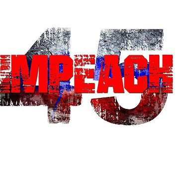 Impeach 45 by Twisted-Teez