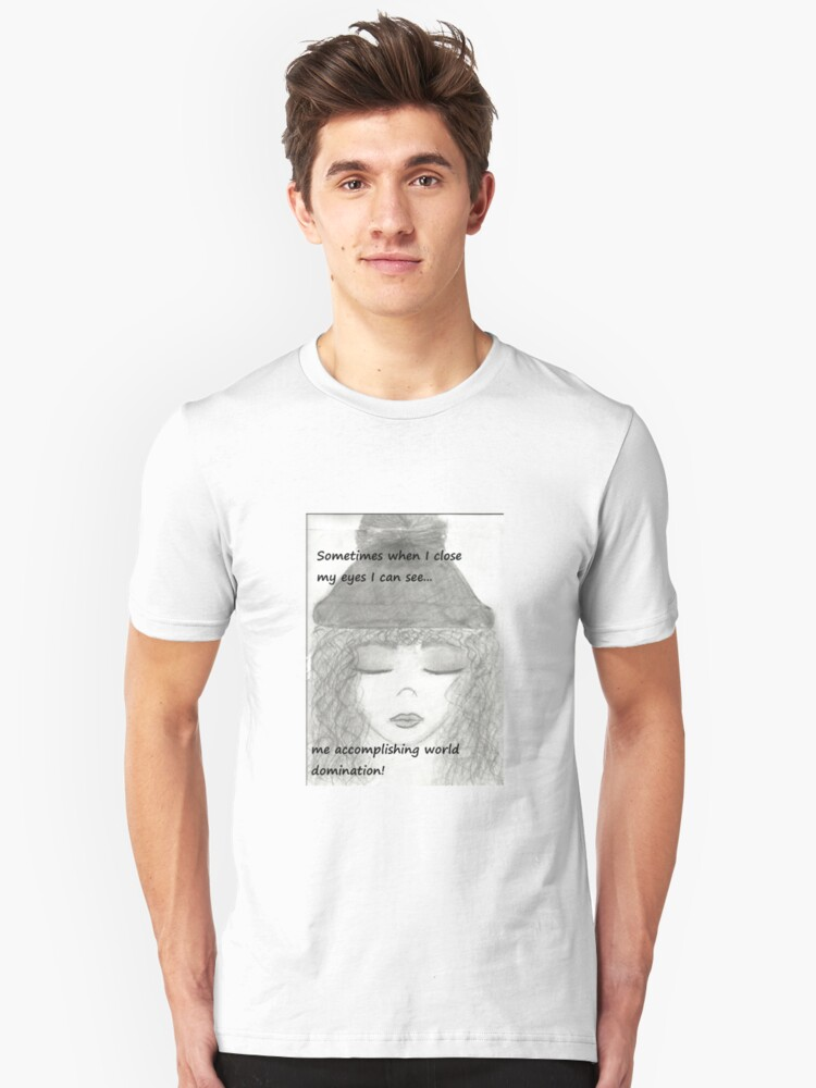 When I close my eyes... Unisex T-Shirt Front