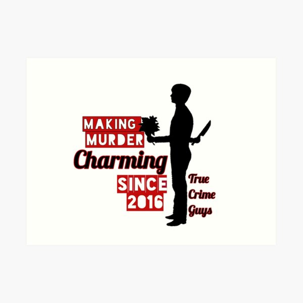 """""""Making Murder Charming"""" Collection Art Print"""