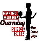 """Making Murder Charming"" Collection by truecrimeguys"