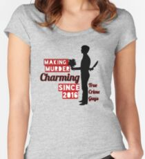 """Making Murder Charming"" Collection Women's Fitted Scoop T-Shirt"