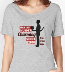 """Making Murder Charming"" Collection Women's Relaxed Fit T-Shirt"