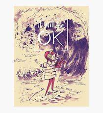 It will be OK Photographic Print