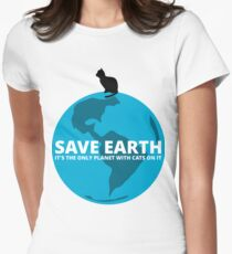 Save Earth - It's the only Planet with Cats Womens Fitted T-Shirt