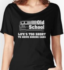 E30 Life's too short to drive boring cars - White Women's Relaxed Fit T-Shirt