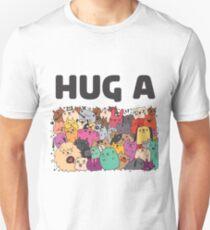 Hug a dog Unisex T-Shirt