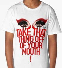 "Valentina ""Take That Thing Off Of Your Mouth Long T-Shirt"