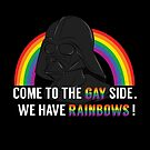 Come to the Gay Side, we Have Rainbows! by DonCorgi