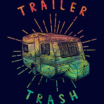 Psychedelic Trailer Trash by MollySky