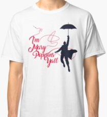 Poppins Yall Classic T-Shirt