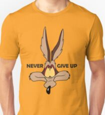 Coyote never give up funny t-shirt Unisex T-Shirt