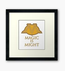 Magic Is Might Framed Print