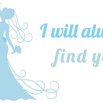 Love Sweet Quote - Will always find you by Scintille
