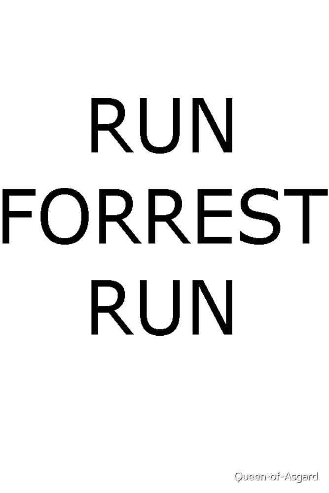 RUN FORREST RUN by Queen-of-Asgard
