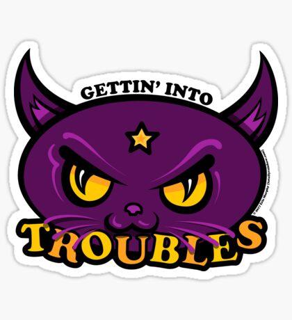 Star Belle - Gettin' Into TROUBLES Sticker