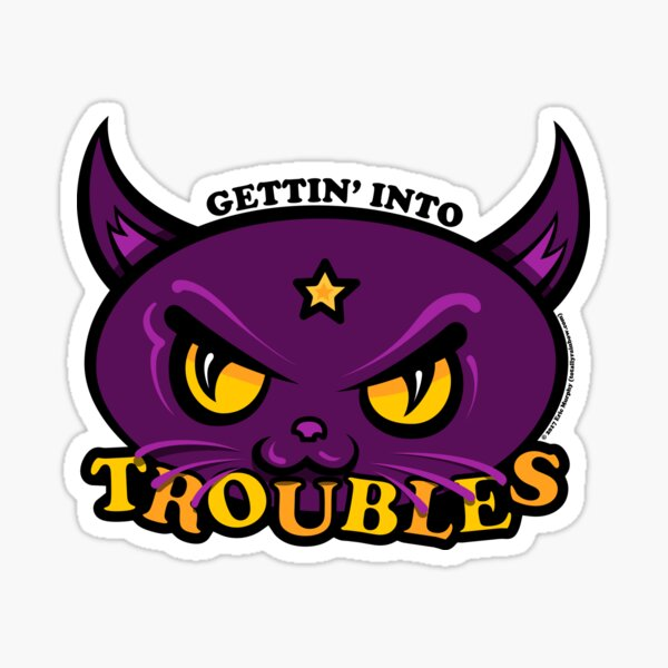 Star Belle - Gettin' Into TROUBLES Sticker