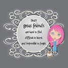 To My Truest of Friends by LittleMissTyne