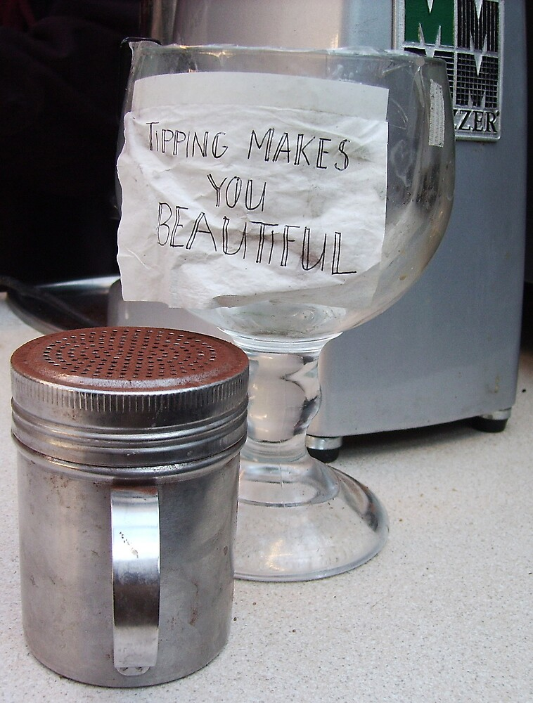 Tipping Makes you Beautiful..! by EmReynolds