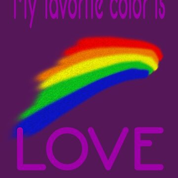 My Favorite Color is Love by herogear