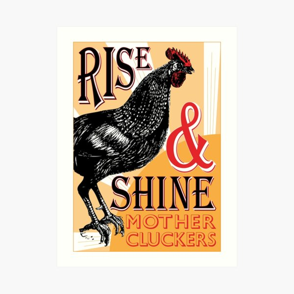 Rise and Shine Mother Cluckers | Vintage Rooster | Nature's Alarm Clock |  Art Print