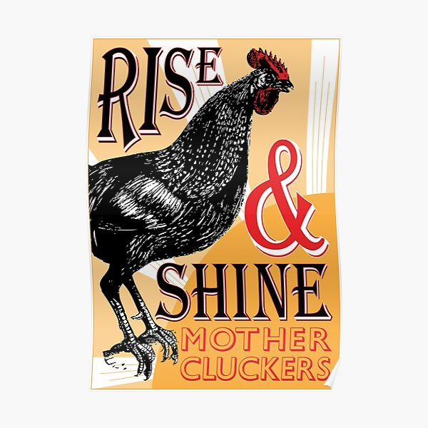 Rise and Shine Mother Cluckers | Vintage Rooster | Nature's Alarm Clock |  Poster