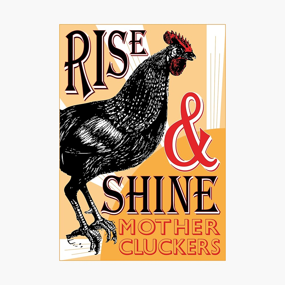 Rise and Shine Mother Cluckers | Vintage Rooster | Nature's Alarm Clock |  Photographic Print