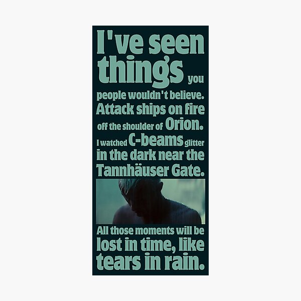 like tears in rain - blade runner quote  Photographic Print