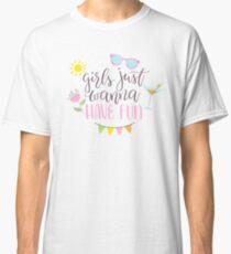 Girls Just Wanna Have Fun Classic T-Shirt