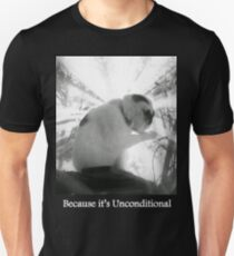 Because it's Unconditional T-Shirt
