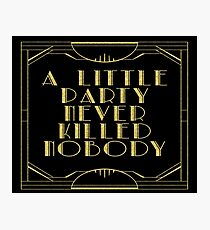 A little party never killed nobody - black glitz Photographic Print