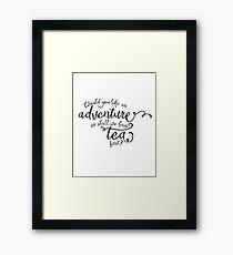 Adventure or tea? Framed Print