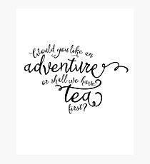 Adventure or tea? Photographic Print