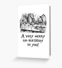 Ein sehr fröhlicher Un-Geburtstag! Grußkarte