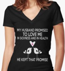 My husband promised to love me in sickness and in health he kept that promise t-shirts Women's Fitted V-Neck T-Shirt