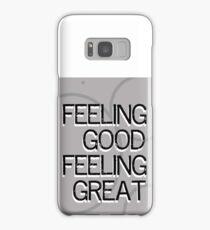Feeling Good Feeling Great Samsung Galaxy Case/Skin