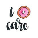 I Donut Care by cococreatess