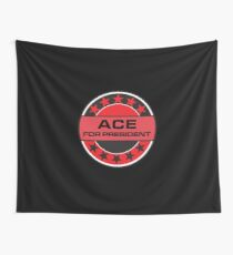 ACE FOR PRESIDENT Wall Tapestry