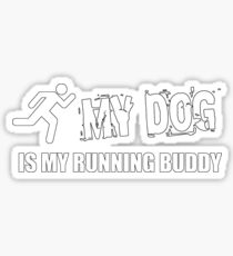 My dog is my running buddy Sticker