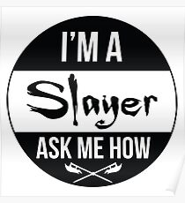 I'm a Slayer, Ask Me How! Poster