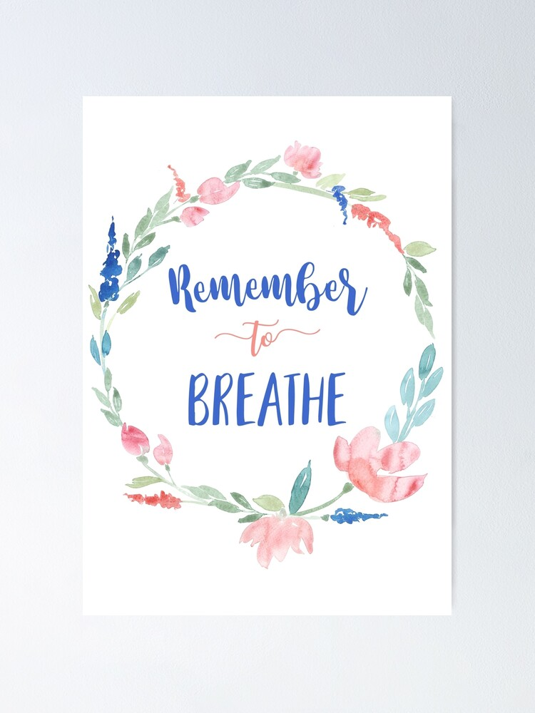 Motivational inspirational quote Poster Print Picture Wall Art BreatheBreathe