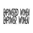 Empowered Women by LettuceLeaf