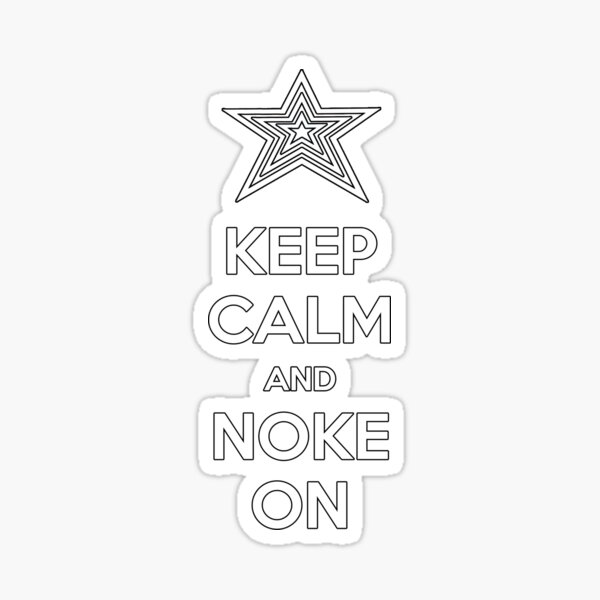 Keep Calm and Noke On Sticker