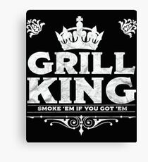 Grill BBQ Funny Design - Grill King  Canvas Print